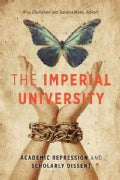 The Imperial University: Academic Repression and Scholarly Dissent (Paperback)