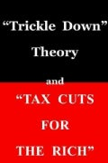 "Trickle Down Theory and ""Tax Cuts for the Rich"" (Paperback)"
