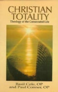 Christian Totality: Theology of the Consecrated Life (Paperback)