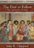 The First to Follow: The Apostles of Jesus (Hardcover)