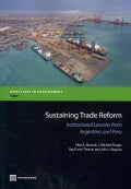 Sustaining Trade Reform: Institutional Lessons from Argentina and Peru (Paperback)