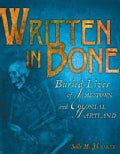 Written in Bone: Buried Lives of Jamestown and Colonial Maryland (Hardcover)