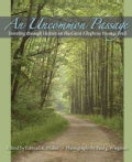 An Uncommon Passage: Traveling Through History on the Great Allegheny Passage Trail (Hardcover)