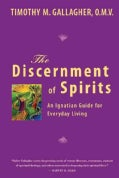 The Discernment of Spirits: The Ignatian Guide For Everyday Living (Paperback)