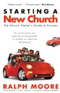 Starting a New Church: The Church Planter's Guide to Success (Paperback)
