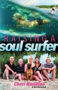 Raising a Soul Surfer: One Family's Epic Tale (Hardcover)