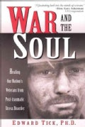War &amp; the Soul: Healing Our Nation&#39;s Veterans from Post-Traumatic Stress Disorder (Paperback)