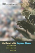Out Front With Stephen Abram: A Guide for Information Leaders (Paperback)
