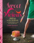 Sweet & Vicious: Baking with Attitude (Hardcover)