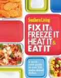 Southern Living Fix It &amp; Freeze It, Heat It &amp; Eat It (Paperback)