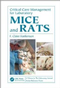 Critical Care Management for Laboratory Mice and Rats (Spiral bound)