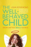 The Well-Behaved Child: Discipline That Really Works! (Paperback)