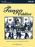 The Tango Fiddler: For Violin and Piano with Chord Symbols and Optional Violin Accompaniment: Violin/Easy Violin (Paperback)