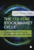 The 17.6 Year Stock Market Cycle: Connecting the Panics of 1929, 1987, 2000 and 2007 (Paperback)
