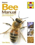 Haynes Bee Manual: The Complete Step-By-Step Guide to Keeping Bees (Hardcover)