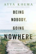 Being Nobody, Going Nowhere: Meditations on the Buddhist Path (Paperback)