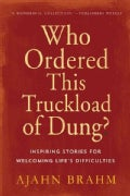 Who Ordered This Truckload of Dung?: Inspiring Stories for Welcoming Life's Difficulties (Paperback)