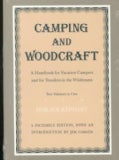 Camping and Woodcraft: A Handbook for Vacation Campers and for Travelers in the Wilderness (Paperback)