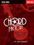 The Chord Factory: Build Your Own Guitar Chord Dictionary (Paperback)