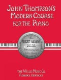 John Thompson's Modern Course for the Piano: The First Grade Book : Something New Every Lesson (Paperback)