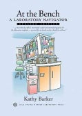 At the Bench: A Laboratory Navigator (Spiral bound)