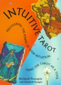 Intuitive Tarot: Discovering and Reinforcing the Power of Your Intuition : Using the Tarot As a Tool (Paperback)