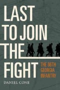 Last to Join the Fight: The 66th Georgia Infantry (Hardcover)