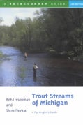 Trout Streams of Michigan: A Fly-Angler's Guide (Paperback)