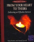 From Your Heart to Theirs: Delivering an Effective Sermon - Participant's Guide (Paperback)