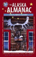The Alaska Almanac: Facts About Alaska (Paperback)