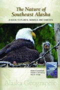 The Nature of Southeast Alaska: A Guide to Plants, Animals, and Habitats (Paperback)
