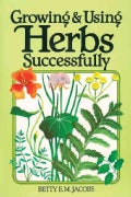 Growing and Using Herbs Successfully (Paperback)