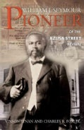 William J. Seymour: Pioneer of the Azusa Street Revival (Paperback)