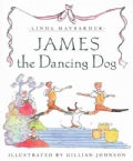 James the Dancing Dog (Hardcover)