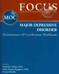 Focus Major Depressive Disorder: Maintenance of Certification (Moc) Workbook (Paperback)