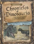 Chronicles of Dinosauria: The History & Mystery of Dinosaurs and Man (Hardcover)
