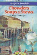 Chowders, Soups and Stews: The Best of Marjorie Standish (Paperback)