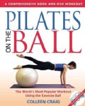 Pilates on the Ball: The World&#39;s Most Popular Workout Using the Exercise Ball