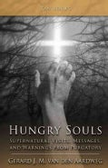 Hungry Souls: Supernatural Visits, Messages, and Warnings from Purgatory (Paperback)