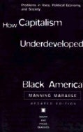 How Capitalism Underdeveloped Black America: Problems in Race, Political Economy, and Society (Paperback)