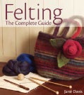 Felting: The Complete Guide (Hardcover)