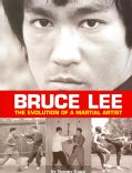 Bruce Lee: The Evolution of a Martial Artist (Paperback)