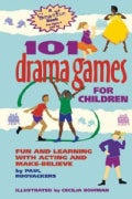 101 Drama Games for Children: Fun and Learning With Acting and Make-Believe (Paperback)