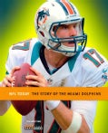 The Story of the Miami Dolphins (Paperback)