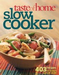 Taste of Home Slow Cooker: 403 Recipes for Today&#39;s One-Pot Meals (Paperback)