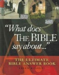 """What Does The Bible Say About..."": The Ultimate Bible Answer Book (Hardcover)"