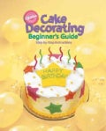 Cake Decorating: Beginner's Guide Step- by -step Instructions (Paperback)