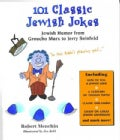 101 Classic Jewish Jokes: Jewish Humor from Groucho Marx to Jerry Seinfeld (Paperback)