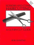 Scissors and Comb Haircutting: A Cut-by-Cut Guide (Paperback)