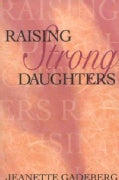 Raising Strong Daughters (Paperback)